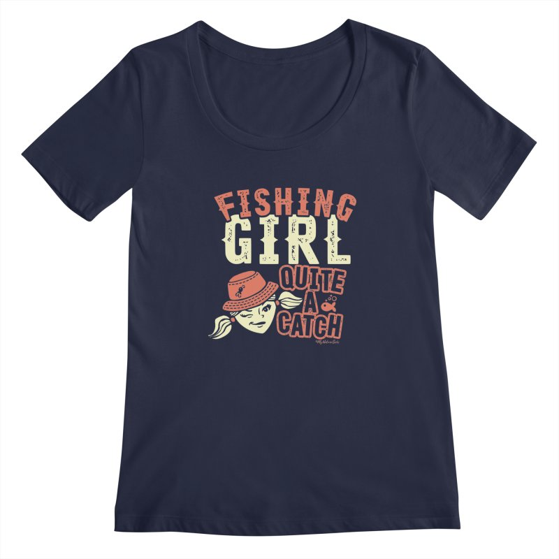 Fishing Girl Quite a Catch Women's Regular Scoop Neck by My Nature Side