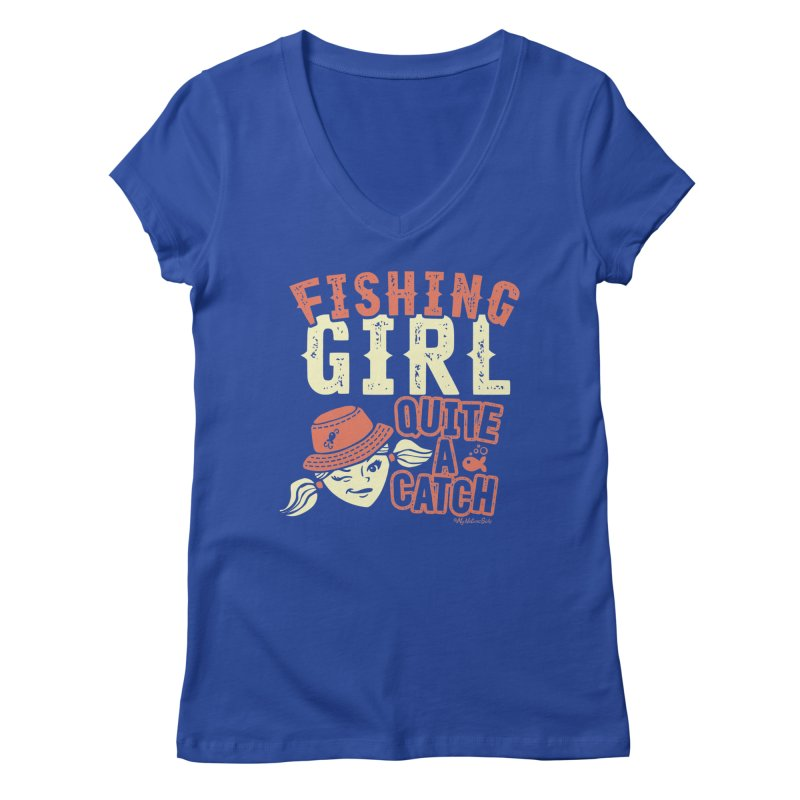 Fishing Girl Quite a Catch Women's V-Neck by My Nature Side