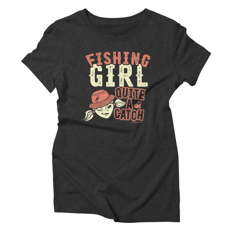 Fishing Girl Quite a Catch Women's Triblend T-Shirt by My Nature Side