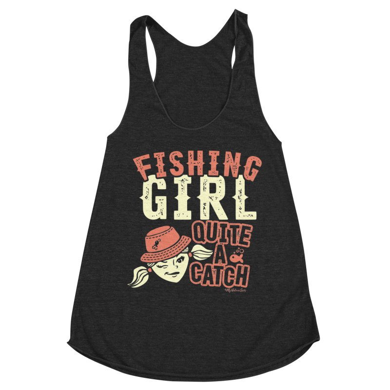 Fishing Girl Quite a Catch Women's Racerback Triblend Tank by My Nature Side