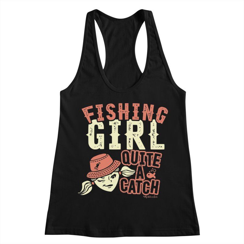 Fishing Girl Quite a Catch Women's Racerback Tank by My Nature Side