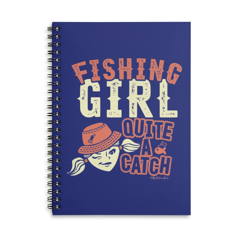 Fishing Girl Quite a Catch Accessories Lined Spiral Notebook by My Nature Side