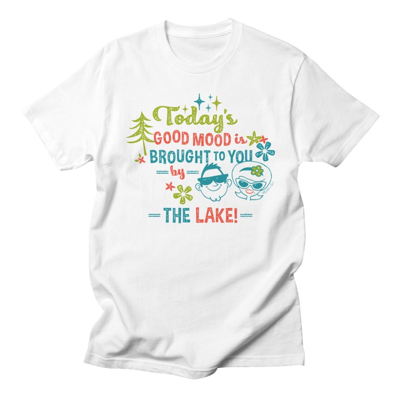 Today's Good Mood is Brought to You by The Lake Women's Regular Unisex T-Shirt by My Nature Side