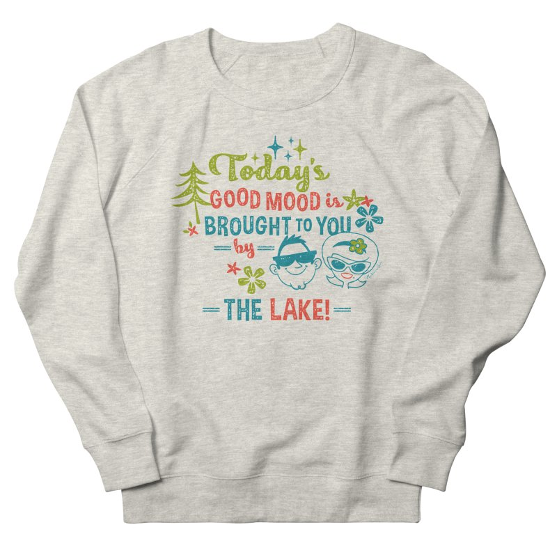Today's Good Mood is Brought to You by The Lake Men's French Terry Sweatshirt by My Nature Side