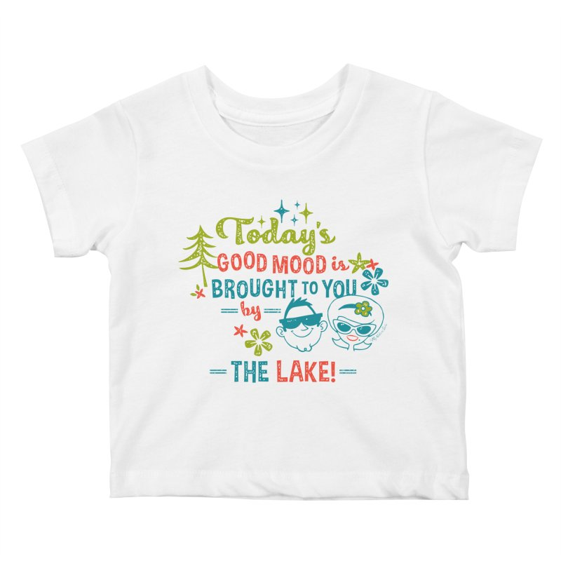 Today's Good Mood is Brought to You by The Lake Kids Baby T-Shirt by My Nature Side