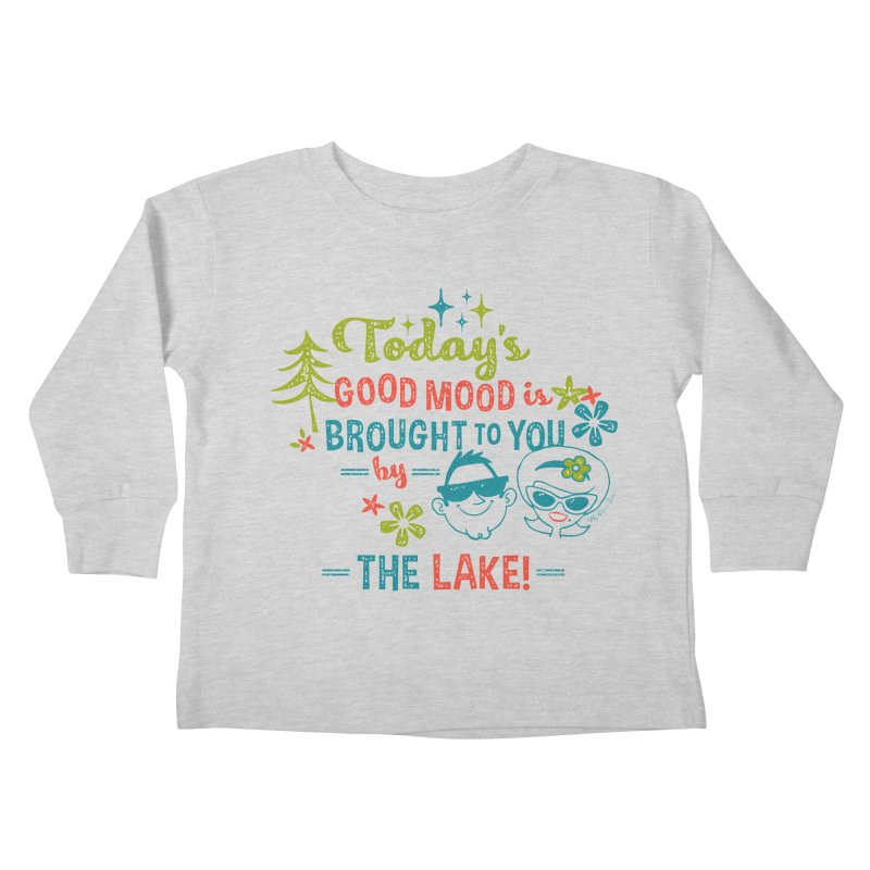 Today's Good Mood is Brought to You by The Lake Kids Toddler Longsleeve T-Shirt by My Nature Side