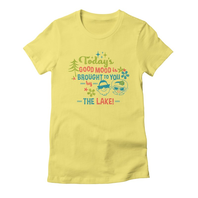Today's Good Mood is Brought to You by The Lake Women's T-Shirt by My Nature Side
