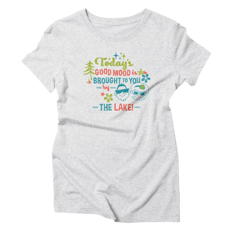 Today's Good Mood is Brought to You by The Lake Women's Triblend T-Shirt by My Nature Side