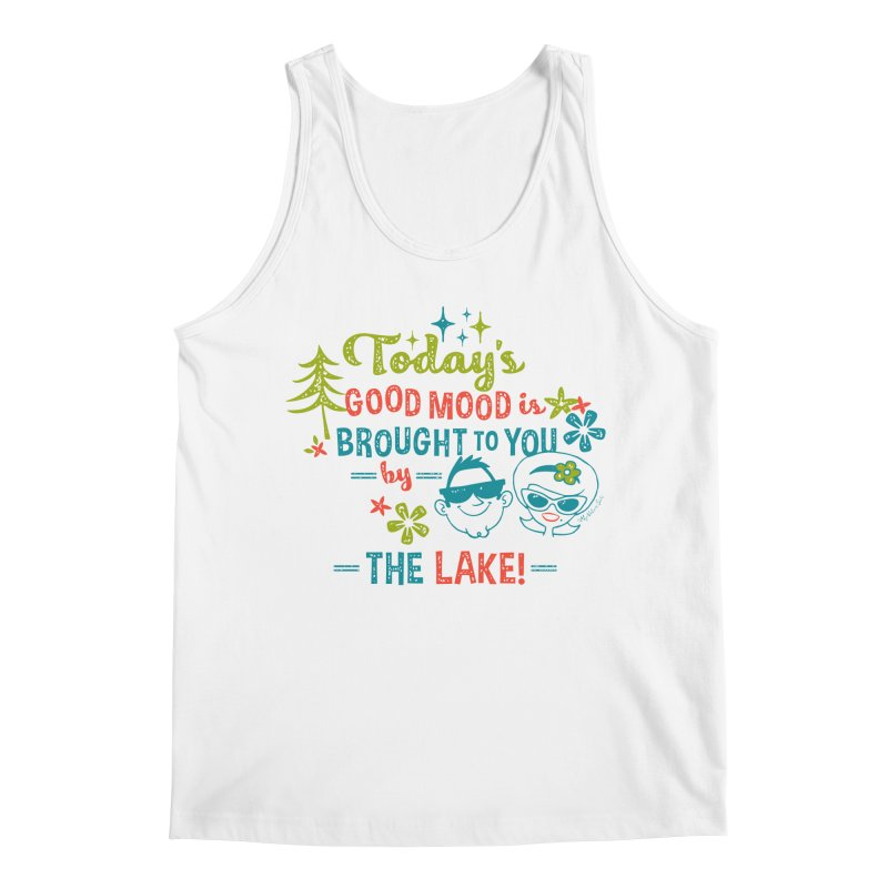 Today's Good Mood is Brought to You by The Lake Men's Regular Tank by My Nature Side