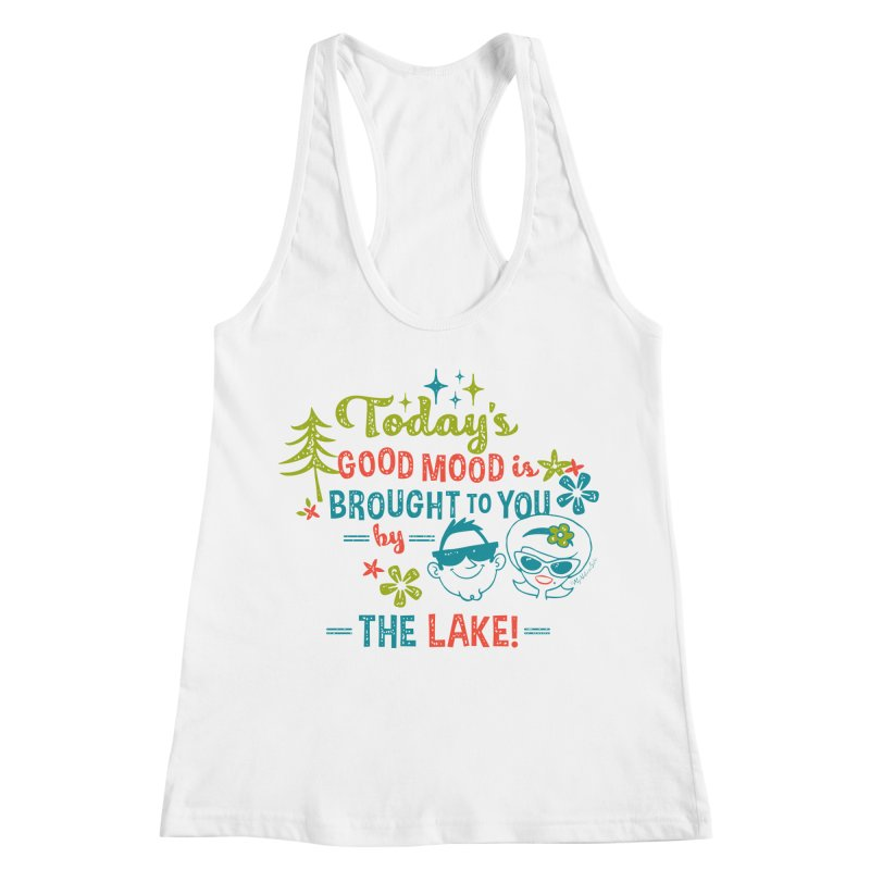 Today's Good Mood is Brought to You by The Lake Women's Racerback Tank by My Nature Side