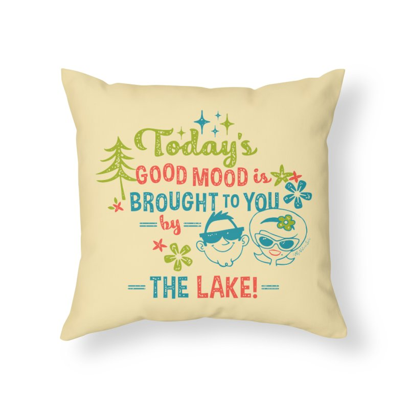 Today's Good Mood is Brought to You by The Lake Home Throw Pillow by My Nature Side