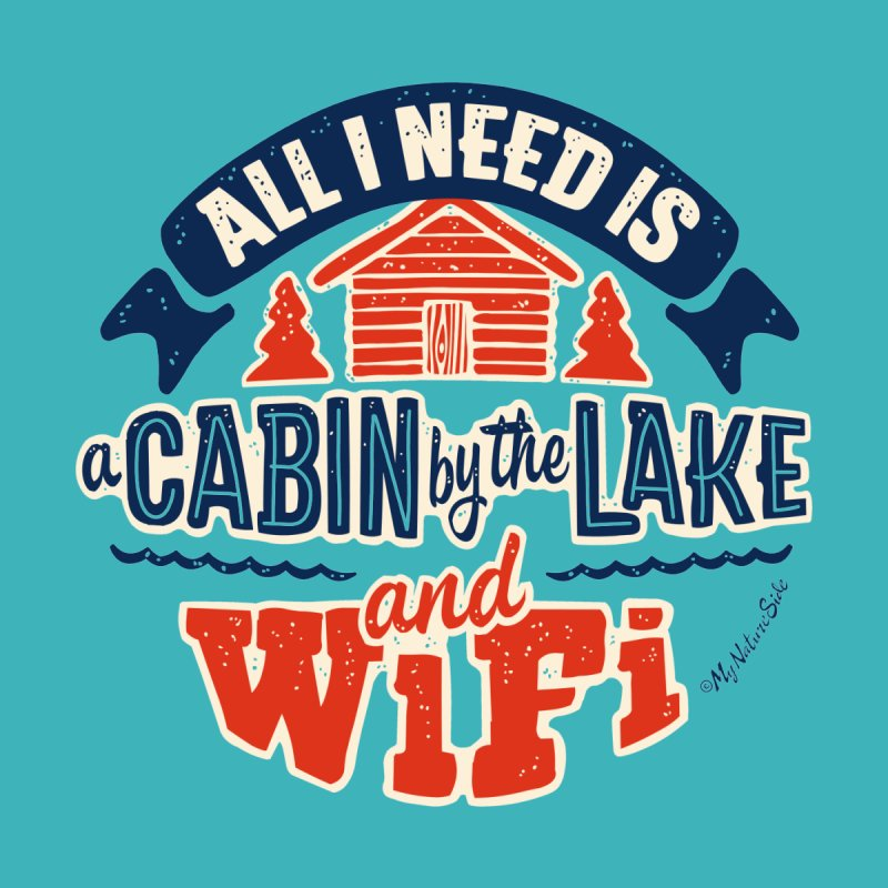 A Cabin, Lake and Wifi by My Nature Side