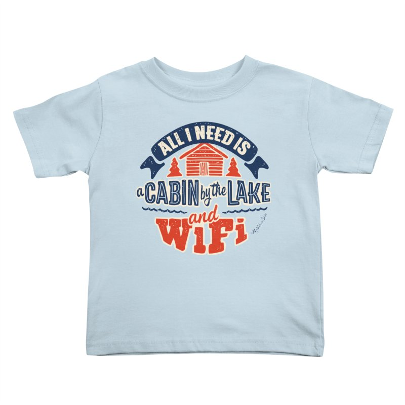 A Cabin, Lake and Wifi Kids Toddler T-Shirt by My Nature Side