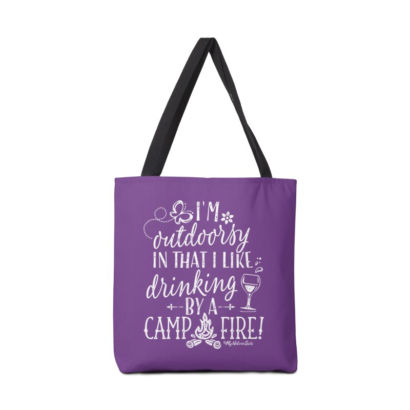 I'm Outdoorsy In That I Like Drinking By A Campfire Accessories Bag by My Nature Side