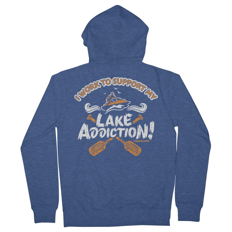 I Work To Support My Lake Addiction Men's Zip-Up Hoody by My Nature Side