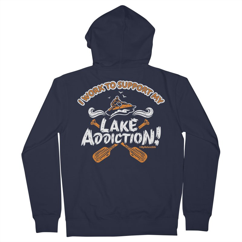 I Work To Support My Lake Addiction Men's French Terry Zip-Up Hoody by My Nature Side