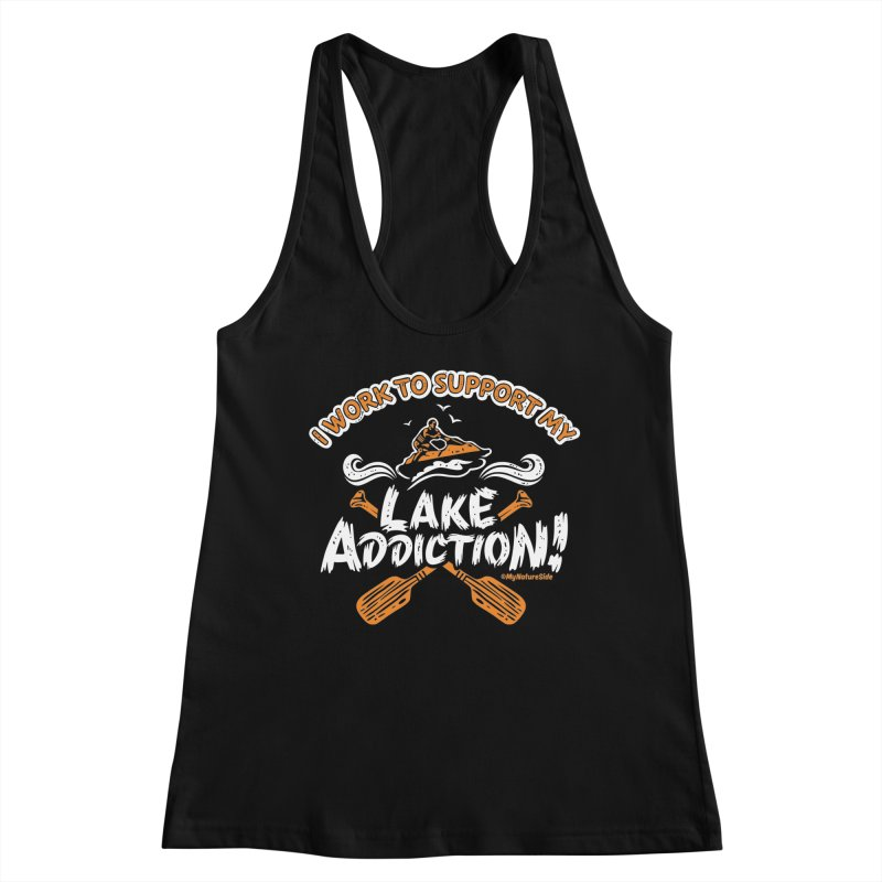 I Work To Support My Lake Addiction Women's Racerback Tank by My Nature Side