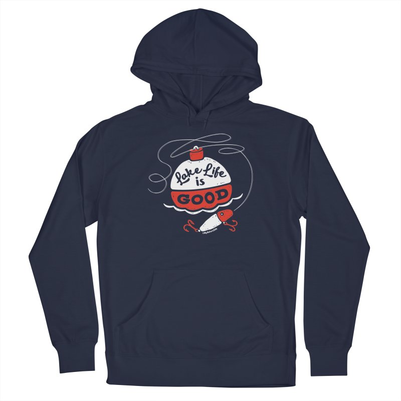 Lake Life is Good Men's Pullover Hoody by My Nature Side