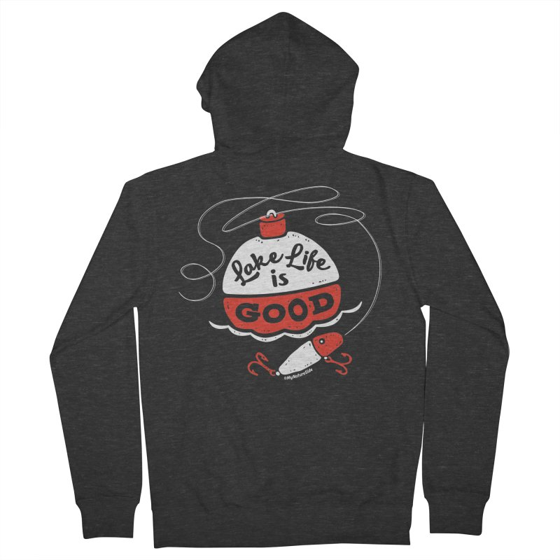 Lake Life is Good Men's French Terry Zip-Up Hoody by My Nature Side