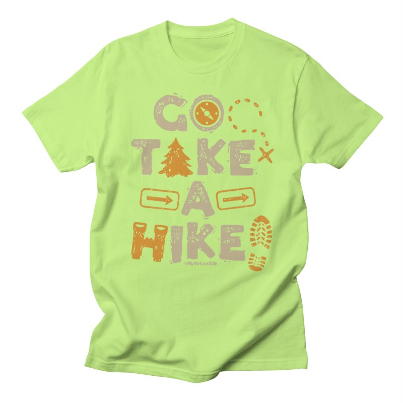 Go Take A Hike Men's Regular T-Shirt by My Nature Side