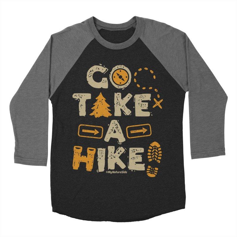Go Take A Hike Women's Baseball Triblend Longsleeve T-Shirt by My Nature Side