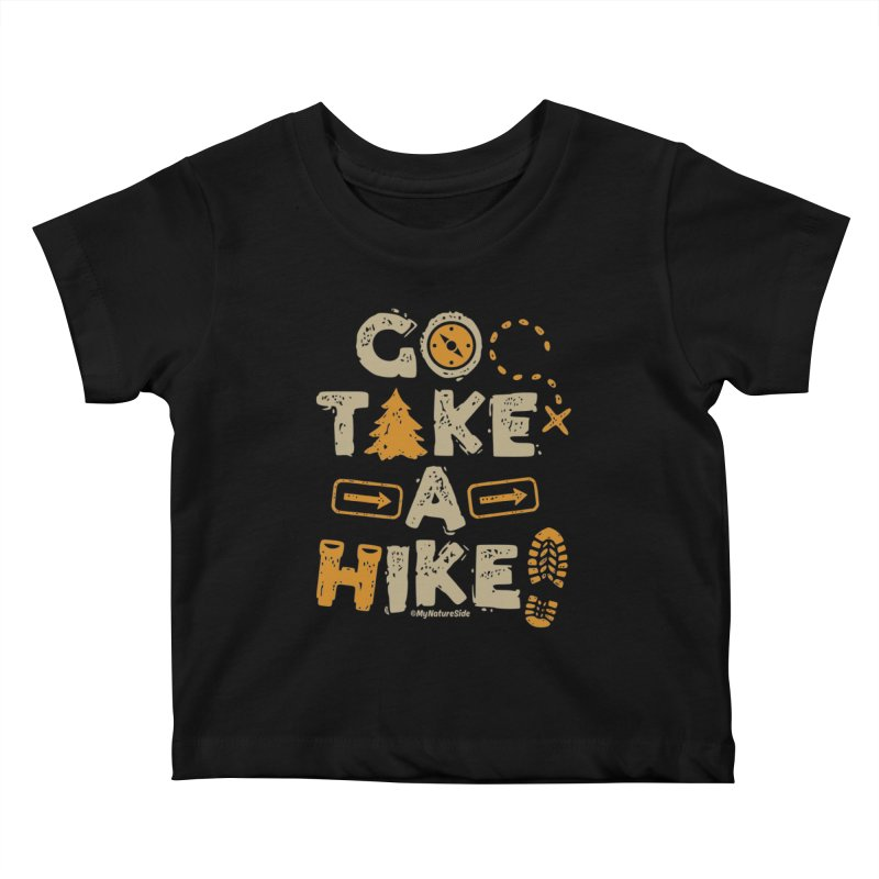 Go Take A Hike Kids Baby T-Shirt by My Nature Side