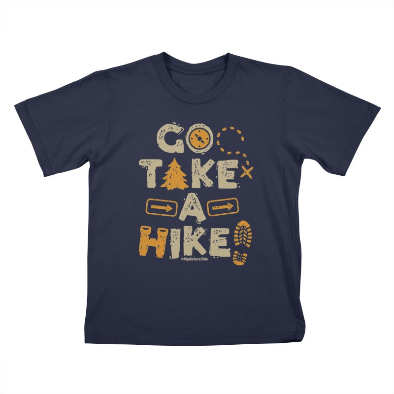 Go Take A Hike Kids T-Shirt by My Nature Side