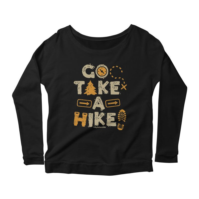 Go Take A Hike Women's Scoop Neck Longsleeve T-Shirt by My Nature Side