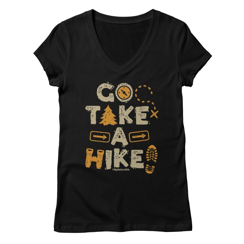 Go Take A Hike Women's V-Neck by My Nature Side