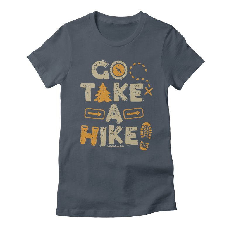 Go Take A Hike Women's Fitted T-Shirt by My Nature Side