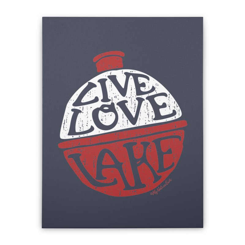 Live Love Lake - Bobber Home Stretched Canvas by My Nature Side