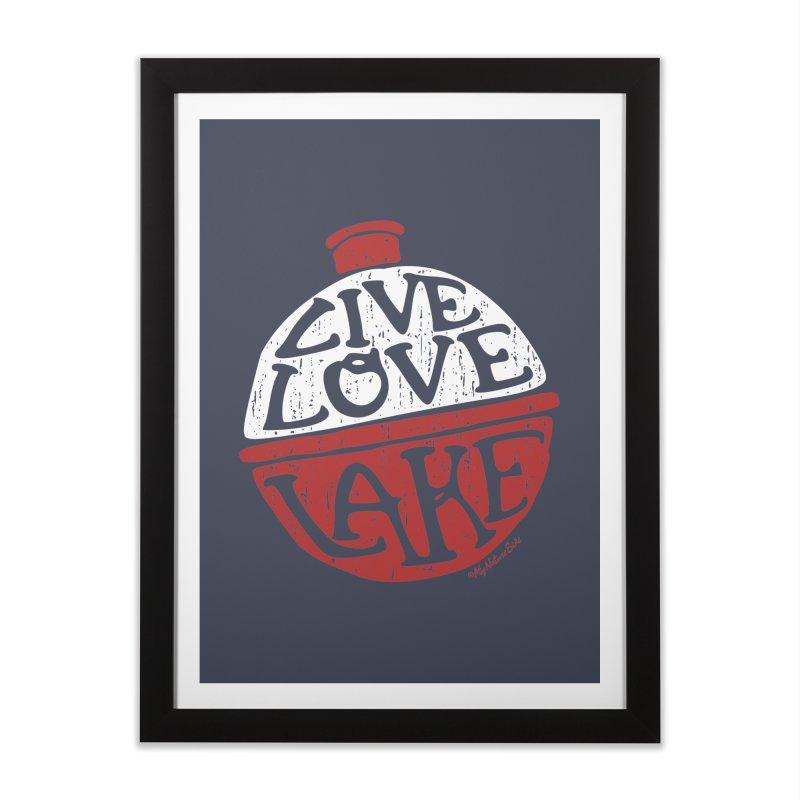 Live Love Lake - Bobber Home Framed Fine Art Print by My Nature Side