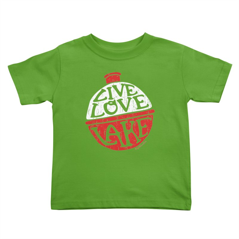 Live Love Lake - Bobber Kids Toddler T-Shirt by My Nature Side