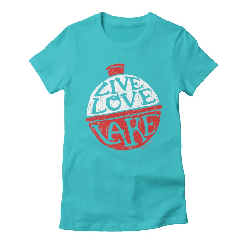 Live Love Lake - Bobber Women's T-Shirt by My Nature Side