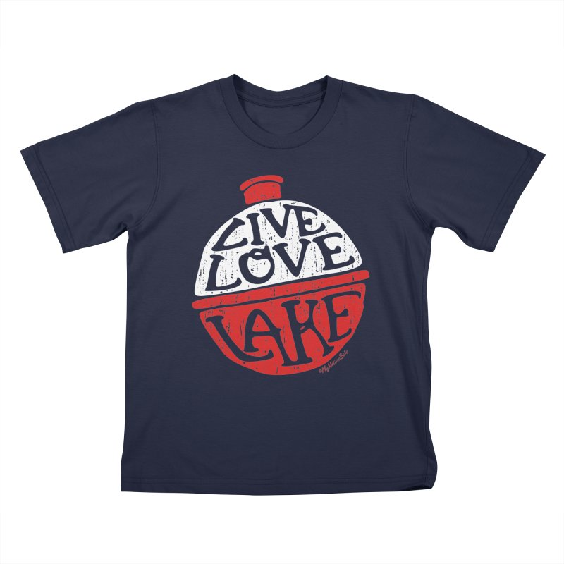 Live Love Lake - Bobber Kids T-Shirt by My Nature Side