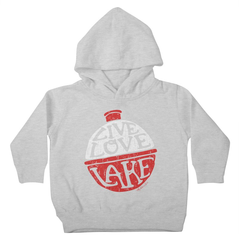 Live Love Lake - Bobber Kids Toddler Pullover Hoody by My Nature Side