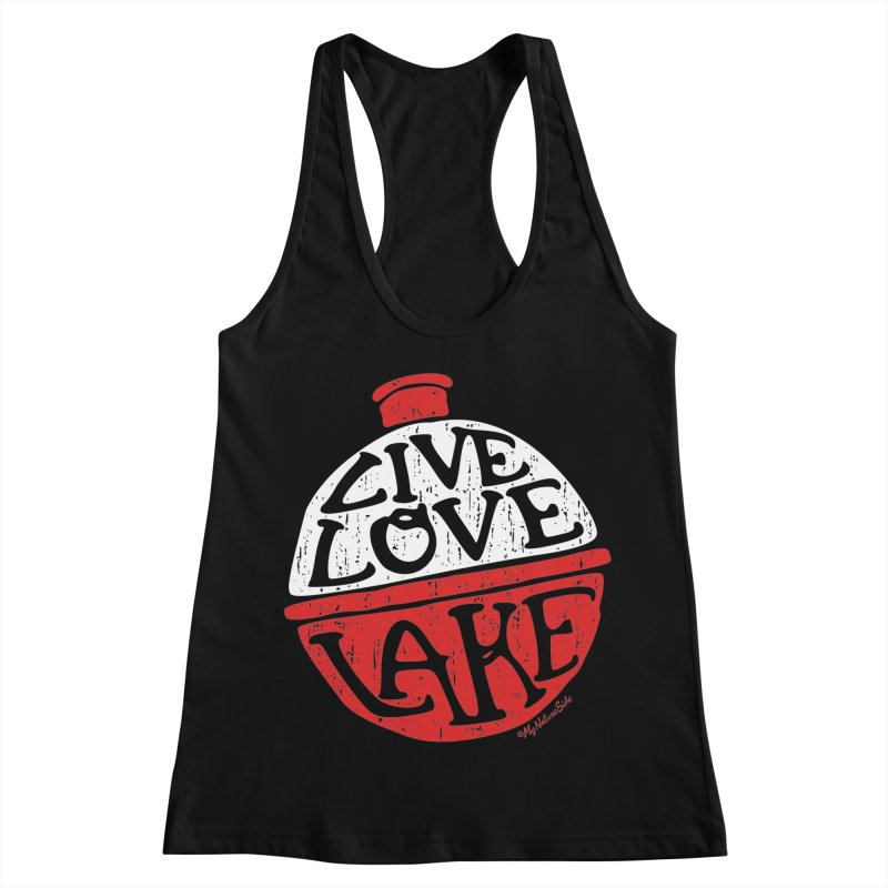 Live Love Lake - Bobber Women's Racerback Tank by My Nature Side
