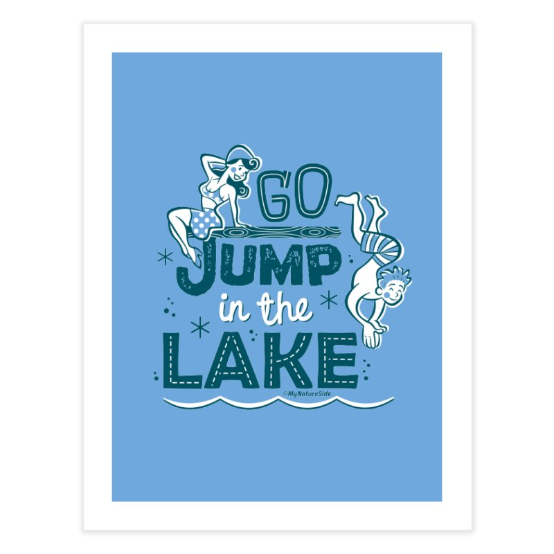 Go Jump In The Lake - Retro Home Fine Art Print by My Nature Side