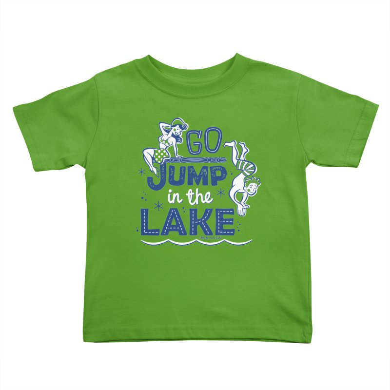 Go Jump In The Lake - Retro Kids Toddler T-Shirt by My Nature Side