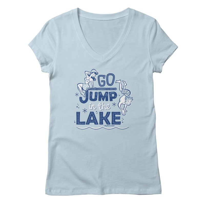 Go Jump In The Lake - Retro Women's V-Neck by My Nature Side