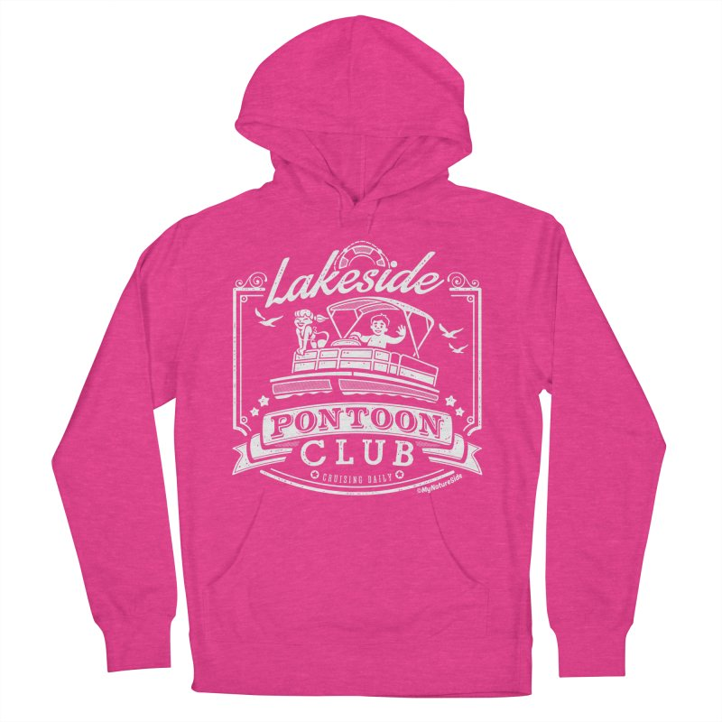 Lakeside Pontoon Club Women's Pullover Hoody by My Nature Side