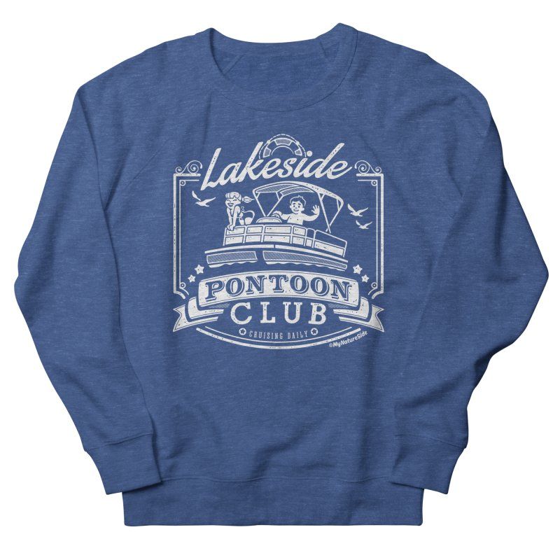 Lakeside Pontoon Club Women's French Terry Sweatshirt by My Nature Side