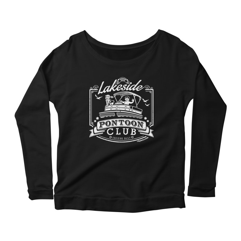 Lakeside Pontoon Club Women's Scoop Neck Longsleeve T-Shirt by My Nature Side