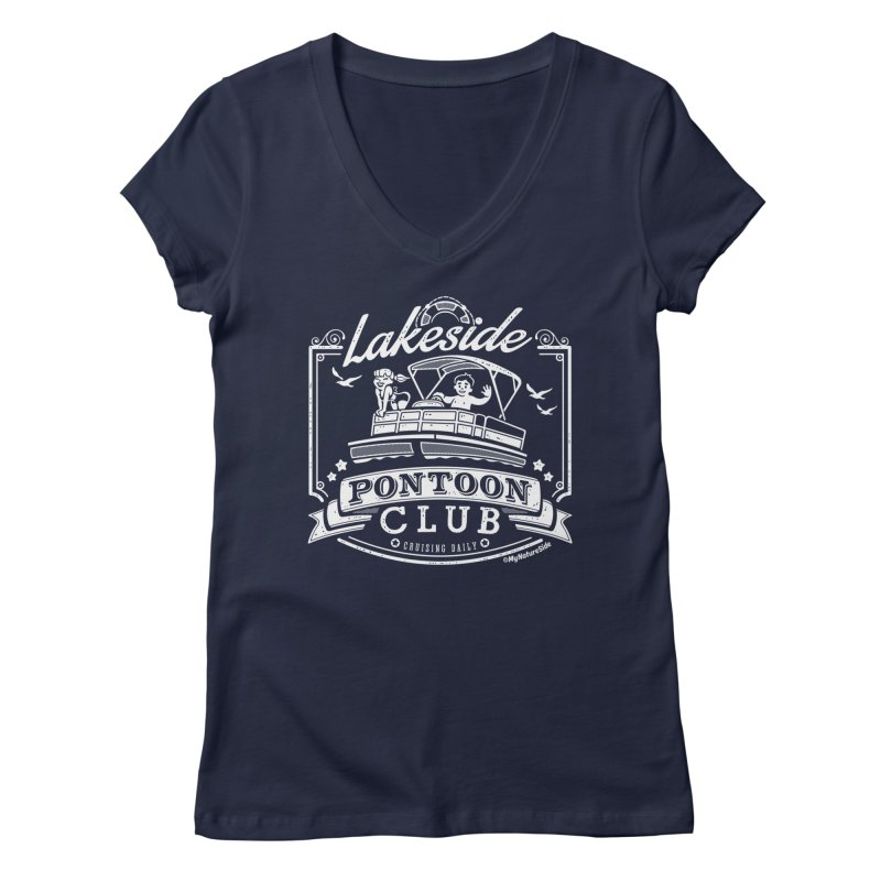 Lakeside Pontoon Club Women's V-Neck by My Nature Side