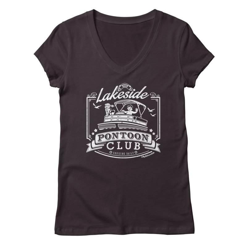Lakeside Pontoon Club Women's Regular V-Neck by My Nature Side