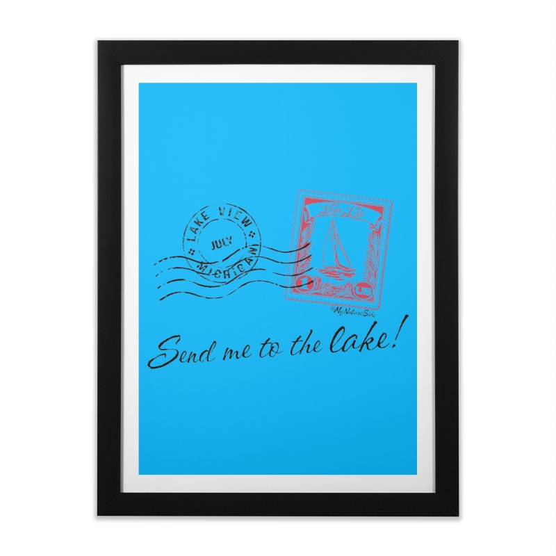 Send Me To The Lake Home Framed Fine Art Print by My Nature Side