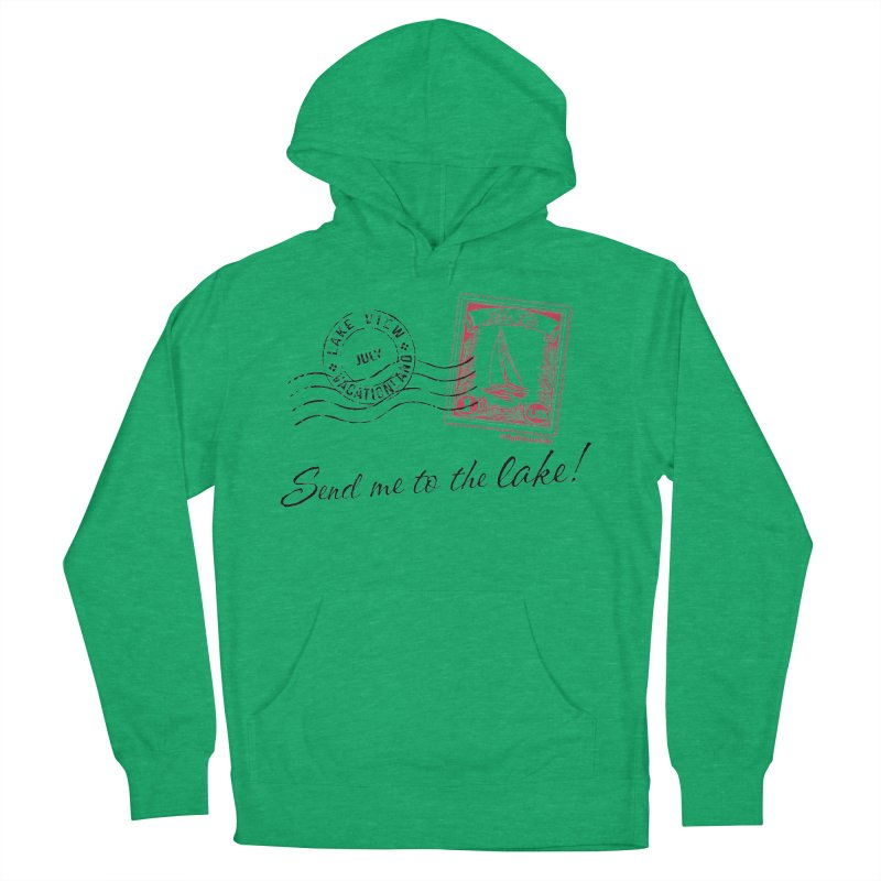 Send Me To The Lake Men's French Terry Pullover Hoody by My Nature Side