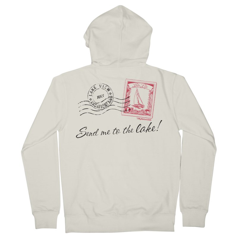 Send Me To The Lake Women's French Terry Zip-Up Hoody by My Nature Side