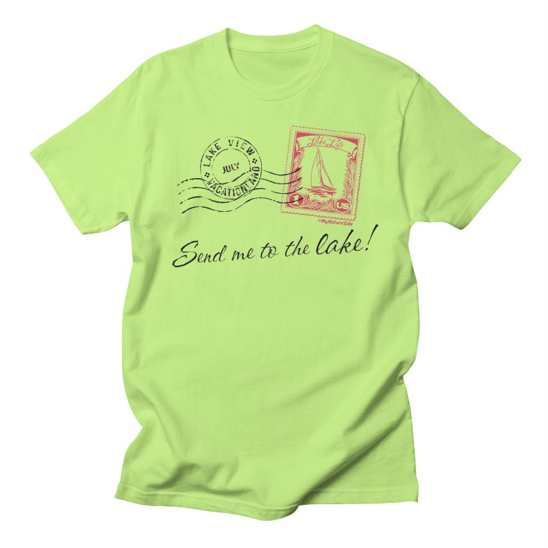 Send Me To The Lake Men's T-Shirt by My Nature Side