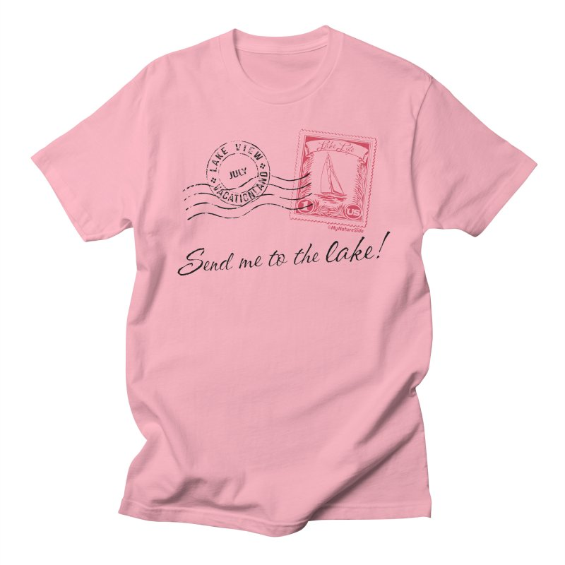 Send Me To The Lake Men's Regular T-Shirt by My Nature Side